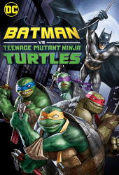 Batman vs Teenage Mutant Ninja Turtles (2019)