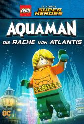 Lego DC Comics Super Heroes - Aquaman Rage of Atlantis (2018)