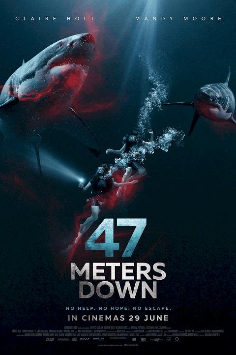 47 Meters Down 1 (2017) 47 ดิ่งลึกเฉียดนรก poster