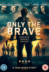 Only the Brave (2017) คนกล้าไฟนรก hd