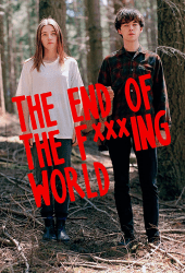 The End of the Fucking World 1 poster