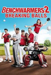 Benchwarmers 2 Breaking Balls (2019)