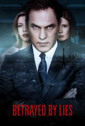Betrayed By Lies (2018)