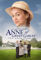L M Montgomerys Anne of Green Gables The Good Stars 2017