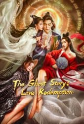 The Ghost Story Love Redemption (2020)