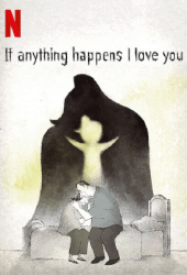 If Anything Happens I Love You (2020) ถ้าเกิดอะไรขึ้น... หนูรักพ่อแม่นะ