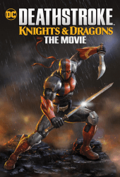 Deathstroke Knights & Dragons The Movie (2020)