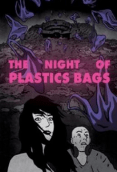 The Night of the Plastic Bags (2018)