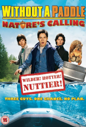 Without a Paddle: Nature's Calling (2009) ก๊วนซ่าส์ ฝ่าดงอลเวง: ก็ธรรมชาติมันเรียกร้อง