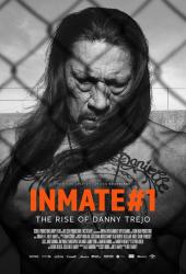 Inmate 1 The Rise of Danny Trejo (2019) นักโทษหมายเลขหนึ่ง เส้นทางชีวิตของแดนนี่ เทรโฮ