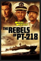 The Rebels of PT 218 (2021)