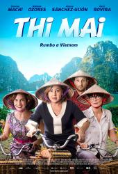Thi Mai rumbo a Vietnam (2017) ทีไมย์ สายสัมพันธ์เพื่อวันใหม่